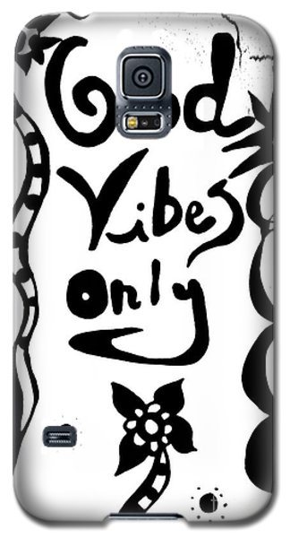 Good Vibes Only Galaxy S5 Case
