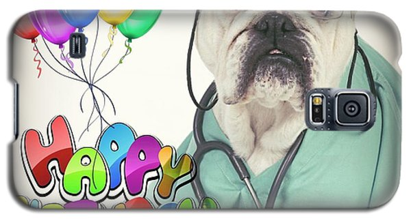 Happy Birthday From Your Dogtor Galaxy S5 Case