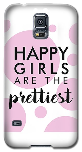 Happy Girls Are The Prettiest - Minimalist Print - Typography - Quote Poster Galaxy S5 Case