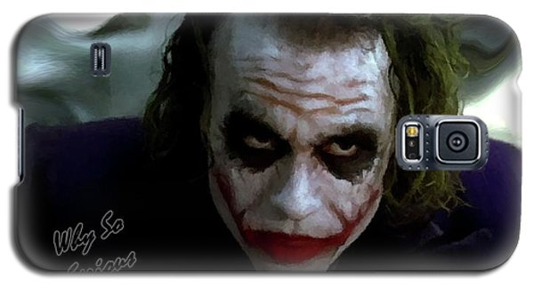 Heath Ledger Joker Why So Serious Galaxy S5 Case