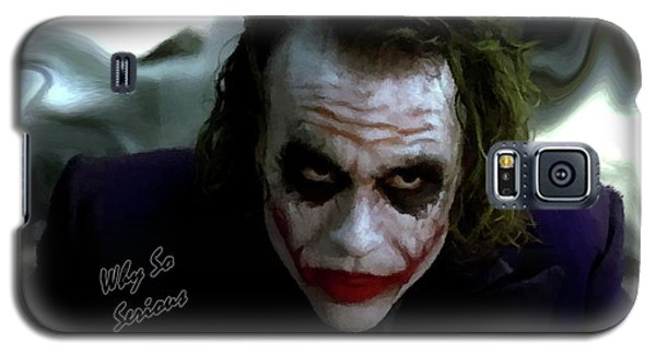Heath Ledger Joker Why So Serious Galaxy S5 Case by David Dehner