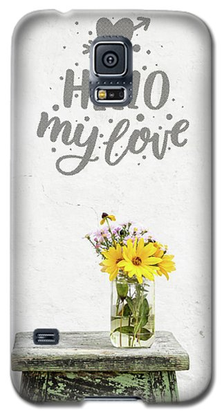Galaxy S5 Case featuring the photograph Hello My Love Card by Edward Fielding