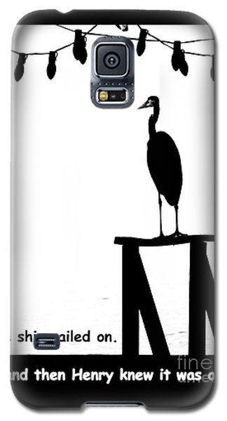 Galaxy S5 Case featuring the photograph Henry Knew by Joe Jake Pratt