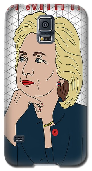 Hillary Clinton I'm With Her Galaxy S5 Case by Nicole Wilson
