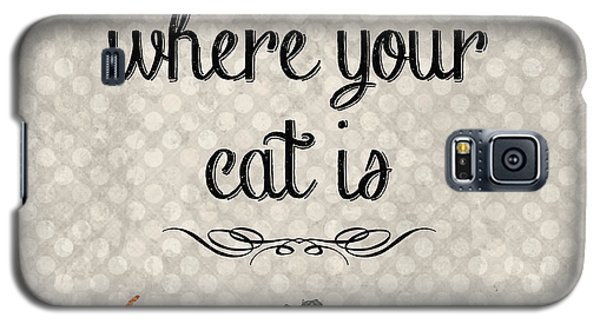 Home Is Where Your Cat Is-jp3040 Galaxy S5 Case