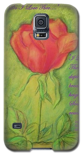 How Do I Love Thee ? Galaxy S5 Case