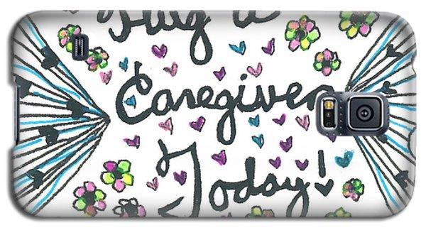 Hug A Caregiver Galaxy S5 Case