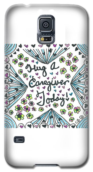 Hug A Caregiver Galaxy S5 Case