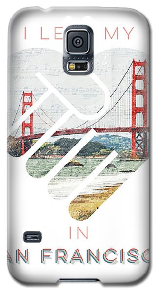 I Left My Heart In San Fransisco Galaxy S5 Case