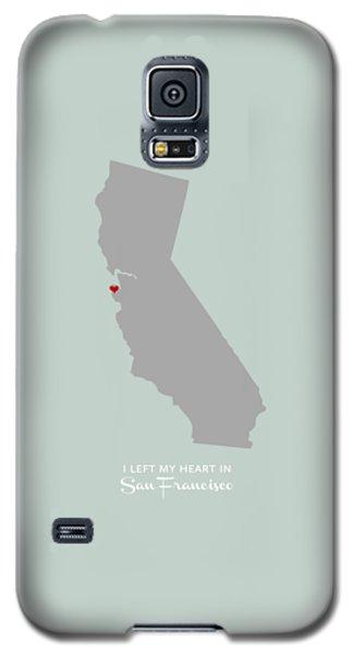 I Left My Heart In Sf Galaxy S5 Case