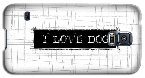 Dog Galaxy S5 Case - I Love Dog Word Art by Kathleen Wong