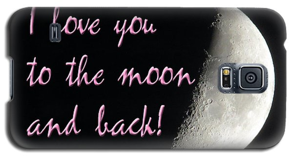 I Love You To The Moon Pink Galaxy S5 Case