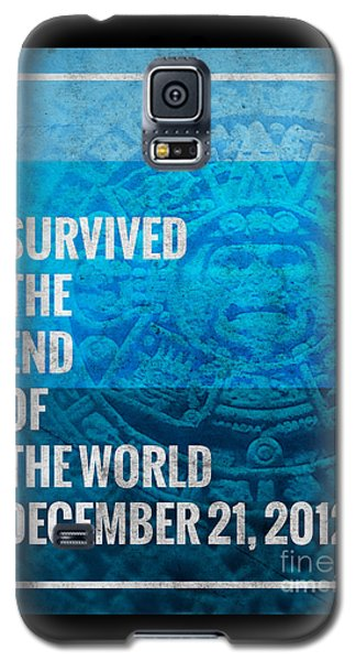 Galaxy S5 Case featuring the digital art I Survived The End Of The World by Phil Perkins