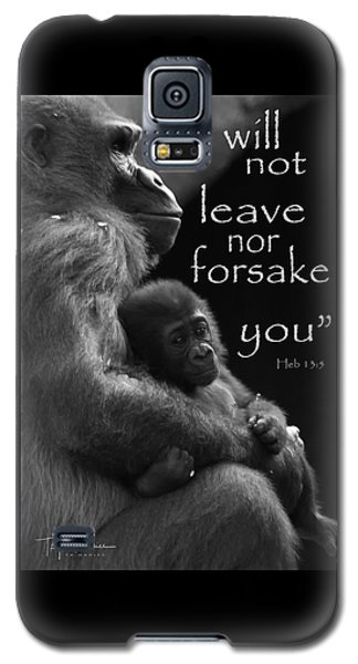 I Will Not Leave Nor Forsake You Galaxy S5 Case