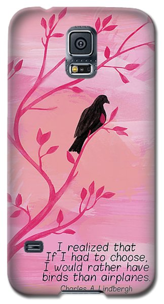 I Would Rather Have Birds Galaxy S5 Case