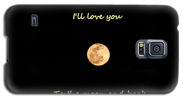 I'll Love You To The Moon And Back Galaxy S5 Case