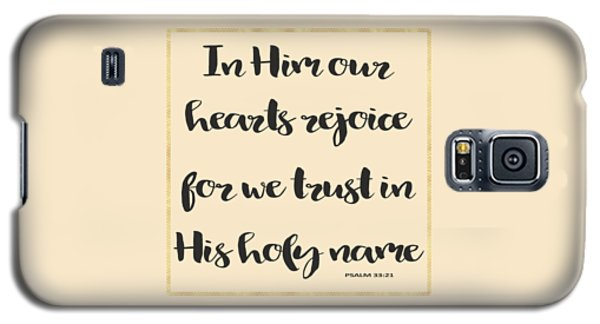 Galaxy S5 Case featuring the painting In Him Our Hearts Rejoice Bible Psalm Quote by Georgeta Blanaru