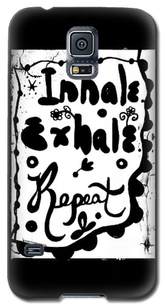 Inhale Exhale Repeat Galaxy S5 Case