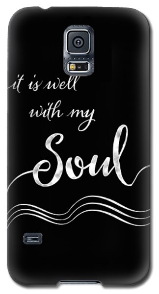 Inspirational Typography Script Calligraphy - It Is Well With My Soul Galaxy S5 Case