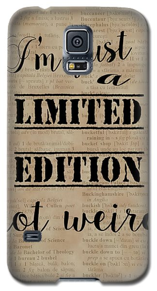 Galaxy S5 Case featuring the painting Inspiring Quotes Not Weird Just A Limited Edition by Georgeta Blanaru