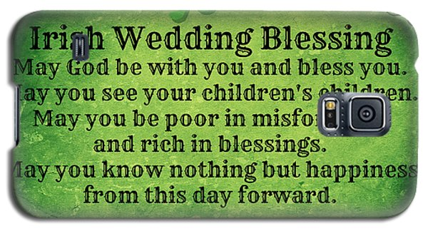 Irish Wedding Blessing Galaxy S5 Case by Mindy Bench