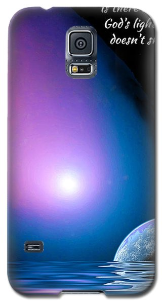 Is There Any Place God's Light Doesn't Shine? Galaxy S5 Case by Chuck Mountain