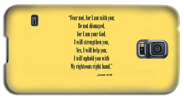 Isaiah 41 10 Fear Not Galaxy S5 Case
