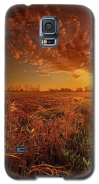 Galaxy S5 Case featuring the photograph It Just Is by Phil Koch