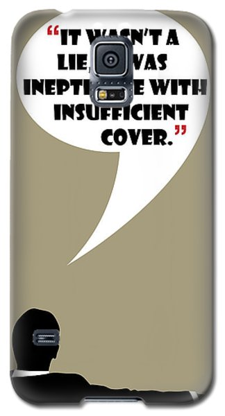 It Wasn't A Lie - Mad Men Poster Don Draper Quote Galaxy S5 Case