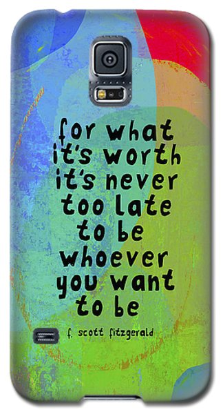 It's Never Too Late Galaxy S5 Case