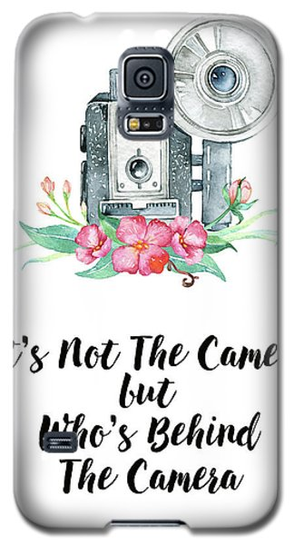 Galaxy S5 Case featuring the digital art It's Who Is Behind The Camera by Colleen Taylor