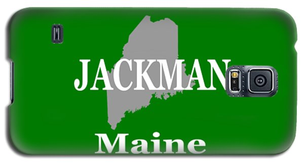 Galaxy S5 Case featuring the photograph Jackman Maine State City And Town Pride  by Keith Webber Jr