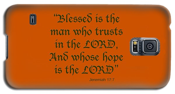 Jeremiah 17 7 Blessed Is The Man Galaxy S5 Case