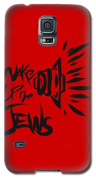 Jews Wake Up Galaxy S5 Case