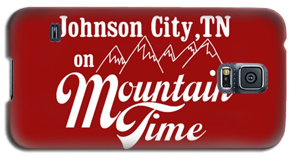 Galaxy S5 Case featuring the digital art Johnson City Tn On Mountain Time by Heather Applegate