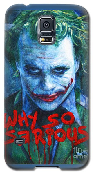 Joker - Why So Serioius? Galaxy S5 Case by Bill Pruitt