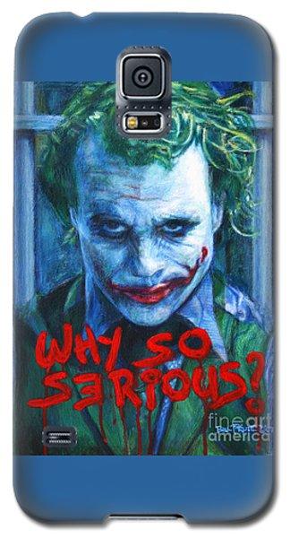 Joker - Why So Serioius? Galaxy S5 Case by Bill Pruitt