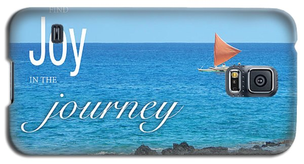 Joy In The Journey Galaxy S5 Case