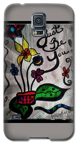 Just Be You Galaxy S5 Case