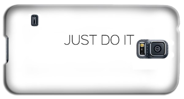 Just Do It Galaxy S5 Case