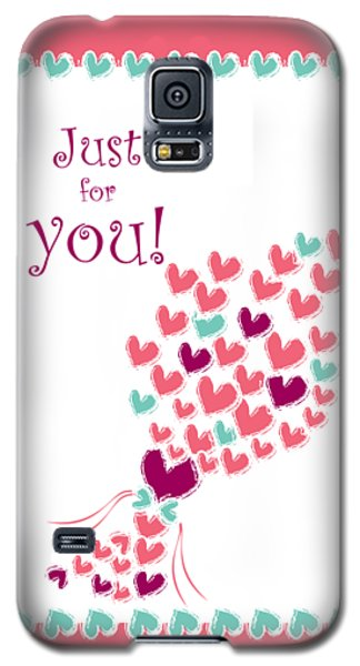 Just For You Galaxy S5 Case by Hye Ja Billie