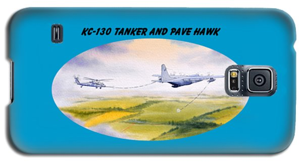 Galaxy S5 Case featuring the painting Kc-130 Tanker Aircraft And Pave Hawk With Banner by Bill Holkham