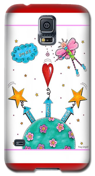 Keep At It Galaxy S5 Case by Tracy Campbell