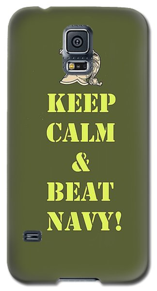 Galaxy S5 Case featuring the photograph Keep Calm And Beat Navy by Dan McManus