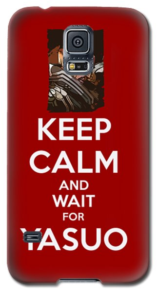 Nerd Galaxy S5 Case - Keep Calm And Wait For Yasuo by Dusan Naumovski