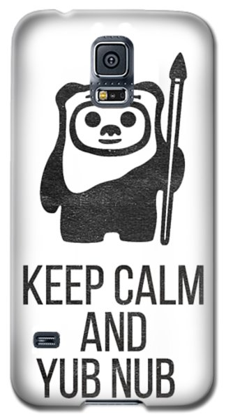 Keep Calm And Yub Nub Galaxy S5 Case