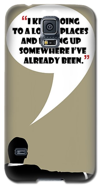 Keep Going Places - Mad Men Poster Don Draper Quote Galaxy S5 Case