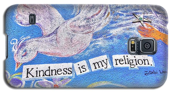 Kindness Is My Religion Galaxy S5 Case by Lanita Williams