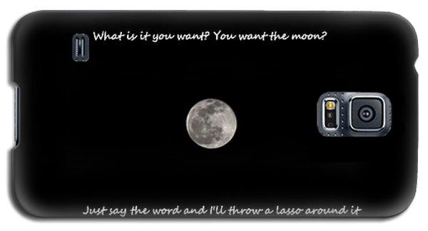 Lasso The Moon Galaxy S5 Case