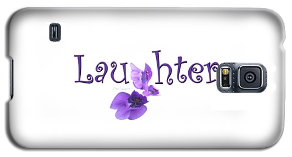 Laughter Shirt Galaxy S5 Case by Ann Lauwers